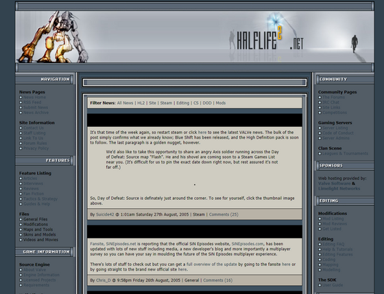 Blast from the past.  HalfLife2.net (now ValveTime.co.uk) front page, circa August 2005.  While nowadays ValveTime seems to be fading into obscurity, I'm glad that Half-Life fansites are still a thing thanks to this. This is like the saving grace of them, and I hope this site can successfully recapture the spirit of community-run HL websites back in the day.