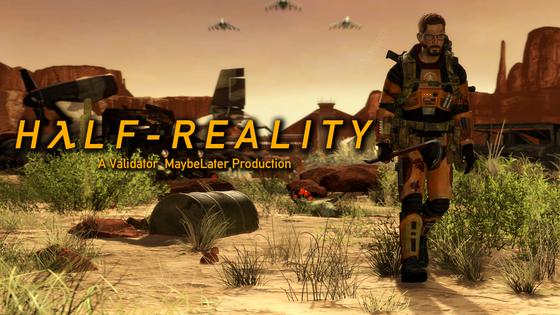 Half - Reality : A Validator_Maybelator Production