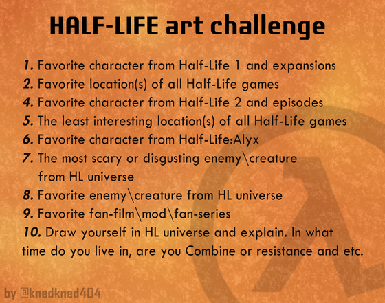 Calling all fan artists!  @knedkned404 has announced a Half-Life art challenge on the site.   To enter submit your artwork with the tag #hlartchallenge based on the rules above.  Selected works will be featured on our socials 🎨 ⭐️  Original post: https://community.lambdageneration.com/post/fvfmeqg2